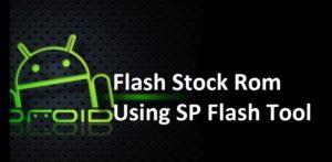 Install Stock Rom Using SP Flash Tool