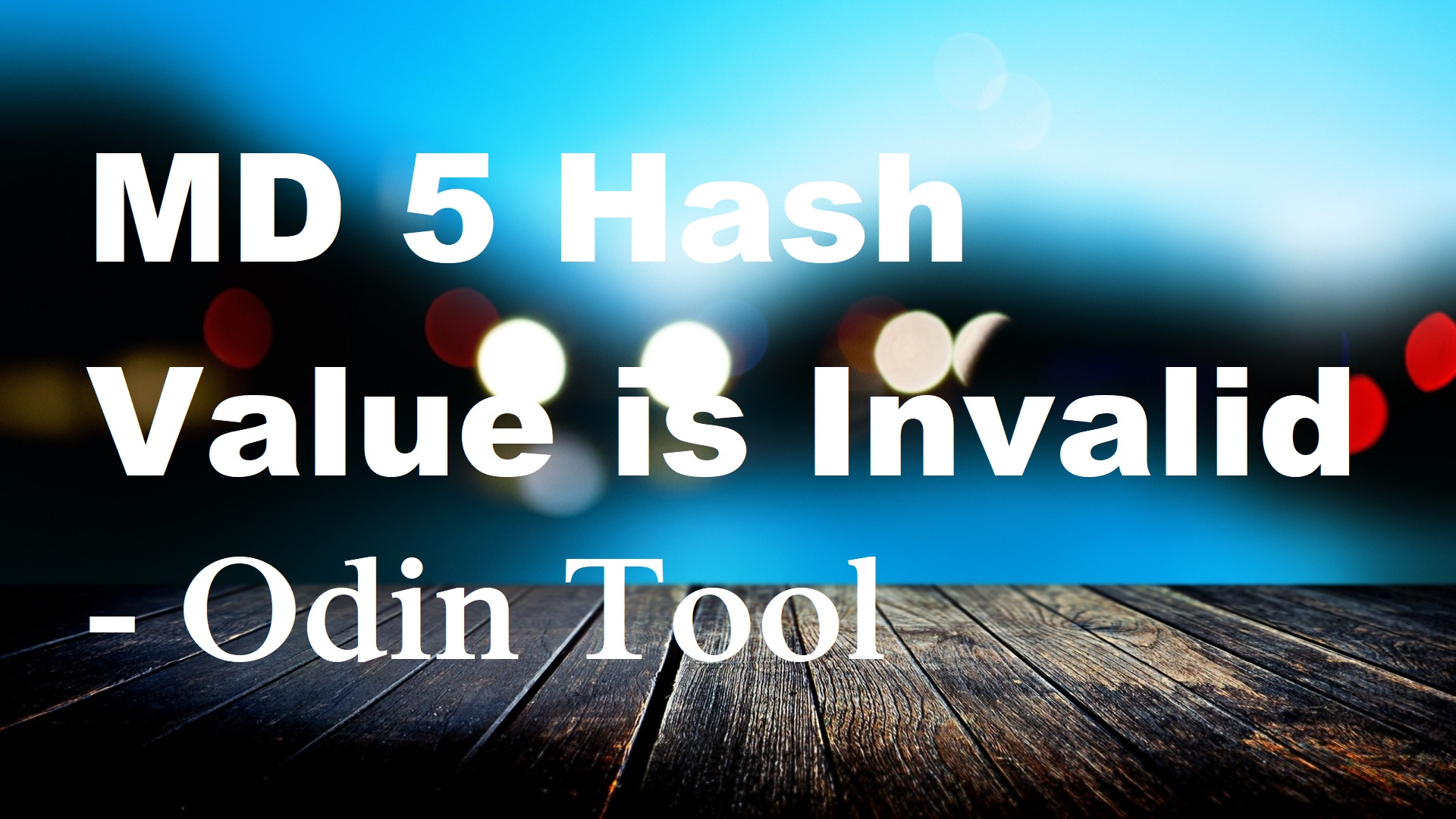 "Fixed ""MD 5 Hash Value is Invalid"" error in Odin tool."