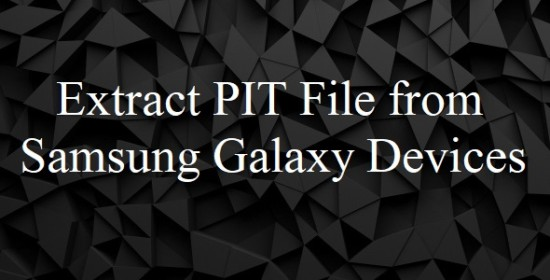 Extract PIT File from Samsung Galaxy Devices