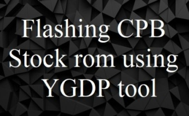 Flash CPB Stock rom using YGDP tool