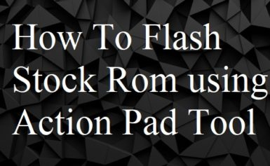 How to Flash Stock Rom using Action Pad Tool