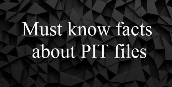 Must know facts about PIT files