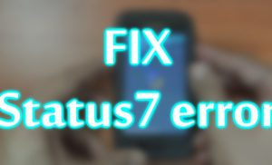 status-7-error-ota-custom-rom-installation-resolution/